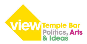 View Festival Temple Bar- Politics Art & Ideas